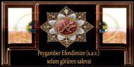 Peygamber Efendimize (s.a.v.) selam götüren salevat