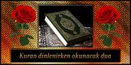 Kuran dinlenirken okunacak dua