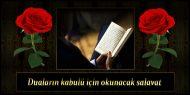 Duaların kabulü için okunacak salavat