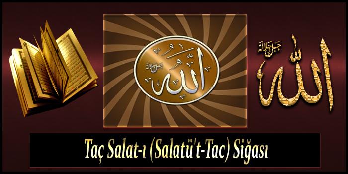 Taç Salat-ı (Salatü't-Tac) Siğası