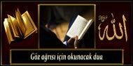 Göz ağrısı için okunacak dua