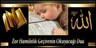 Zor Hamilelik Geçirenin Okuyacağı Dua