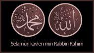 Selamün kavlen min Rabbin Rahim