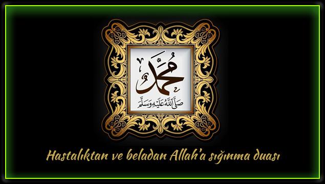Hastalıktan ve beladan Allah'a sığınma duası