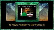 Ya Hayra Hamidin ve Mahmud (c.c.)