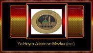 Ya Hayra Zakirin ve Mezkur (c.c.)