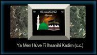 Ya Men Hüve Fi İhsanihi Kadim (c.c.)