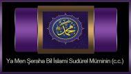 Ya Men Şeraha Bil İslami Sudürel Müminin (c.c.)