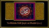 Ya Mübdie Külli Şeyin ve Muideh (c.c.)