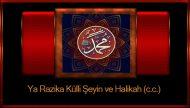 Ya Razika Külli Şeyin ve Halikah (c.c.)