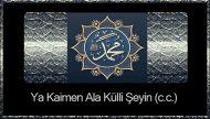 Ya Kaimen Ala Külli Şeyin (c.c.)