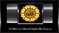Ya Men La Yalemül Ğaybe İlla Hu (c.c.)