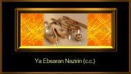 Ya Ebsaran Nazirin (c.c.)