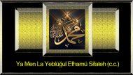 Ya Men La Yeblüğul Efhamü Sifateh (c.c.)