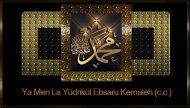 Ya Men La Yüdrikül Ebsaru Kemaleh (c.c.)