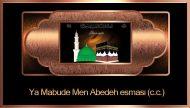Ya Mabude Men Abedeh esması (c.c.)
