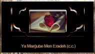 Ya Marğube Men Eradeh (c.c.)