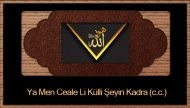 Ya Men Ceale Li Külli Şeyin Kadra (c.c.)