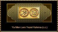 Ya Men Lem Yezel Rahima (c.c.)