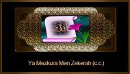 Ya Mezkura Men Zekerah (c.c.)