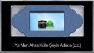Ya Men Ahsa Külle Şeyin Adeda (c.c.)