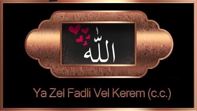 Ya Zel Fadli Vel Kerem (c.c.)