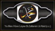 Ya Men Hüve Leyse Bi Zallamin Lil Abid (c.c.)